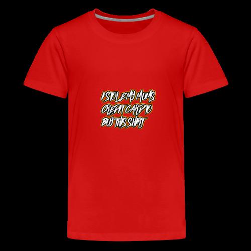 Mums Credit Card - Teenage Premium T-Shirt