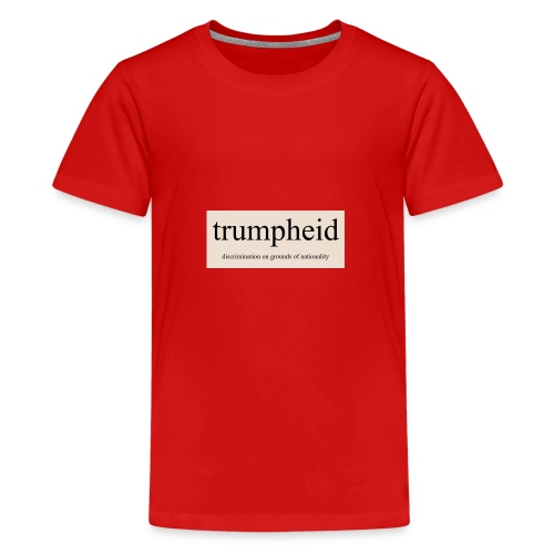 trumpheid - Teenage Premium T-Shirt