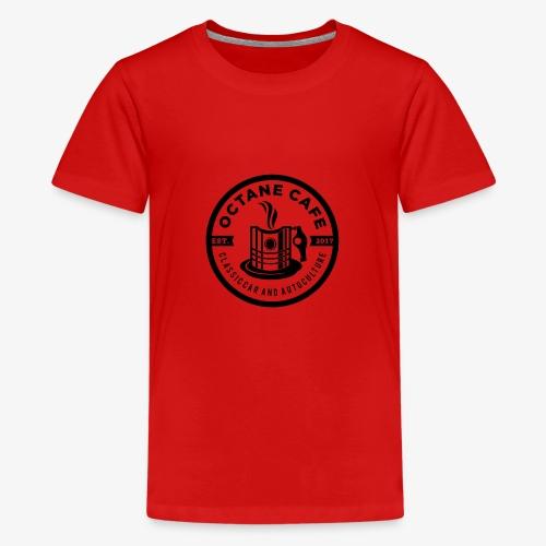 Octane Cafe - Teenager Premium T-Shirt