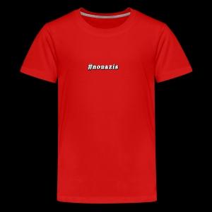 #nonazis - Teenager Premium T-Shirt