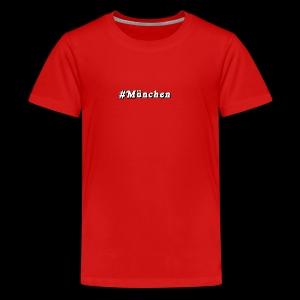#Muenchen - Teenager Premium T-Shirt