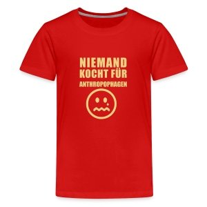 Niemand Kocht fuer Anthropophagen - Teenager Premium T-Shirt