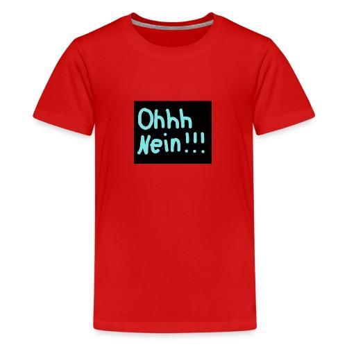 Ohhh Nein - Teenager Premium T-Shirt