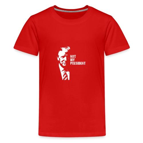 Not my president - Premium-T-shirt tonåring