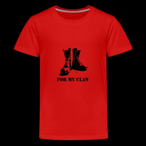 For my Clan - Teenager Premium T-Shirt