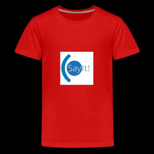 Sayit! - Teenage Premium T-Shirt