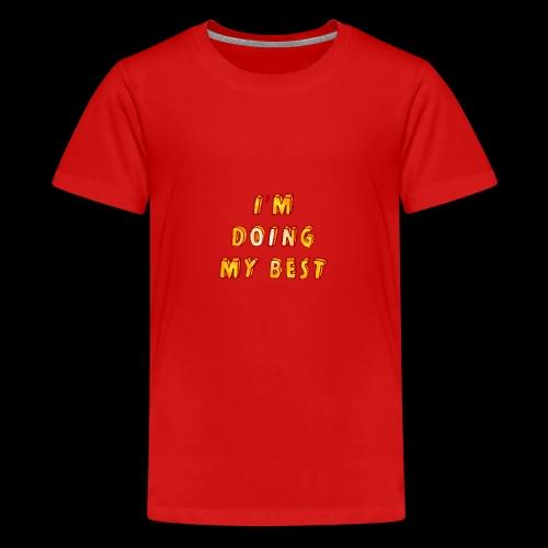 I m doing my best - Teenage Premium T-Shirt