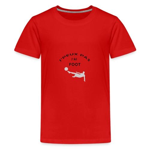J PEUX PAS J AI FOOT - T-shirt Premium Ado