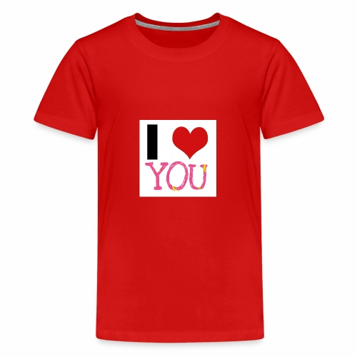 I LOVE YOU - Teenager Premium T-Shirt