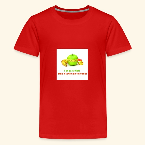 I am on diet 2! Don`t invite me to lunch! - Teenage Premium T-Shirt