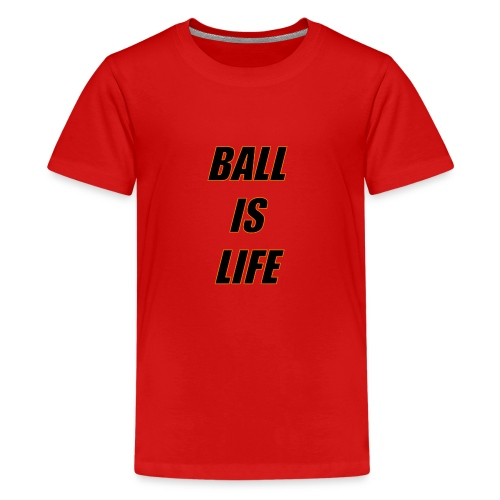 Ball is Life Schwarz Limited - Teenager Premium T-Shirt