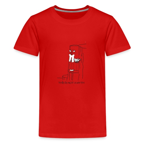 THIS IS NOT A MYTH! - Teenage Premium T-Shirt