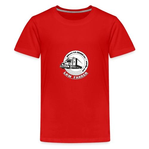 Wenn ich gross bin werde ich LKW Fahrer - Teenager Premium T-Shirt