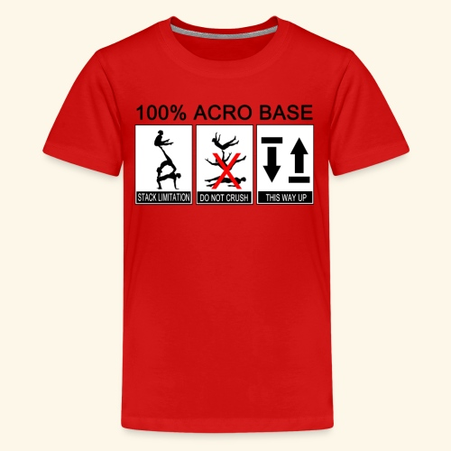 100% Acro Base - Women - Teenage Premium T-Shirt