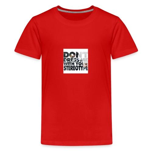 Stop Stereotyping me! - Teenager Premium T-Shirt