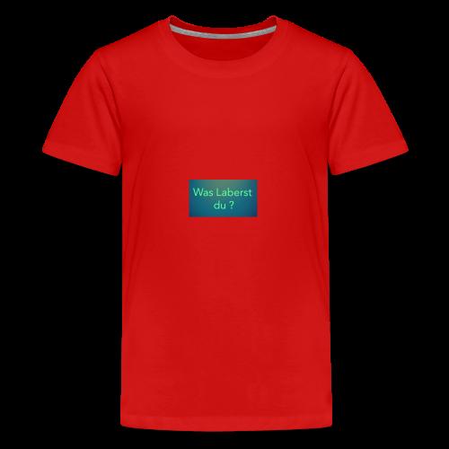Was laberst du - Teenager Premium T-Shirt