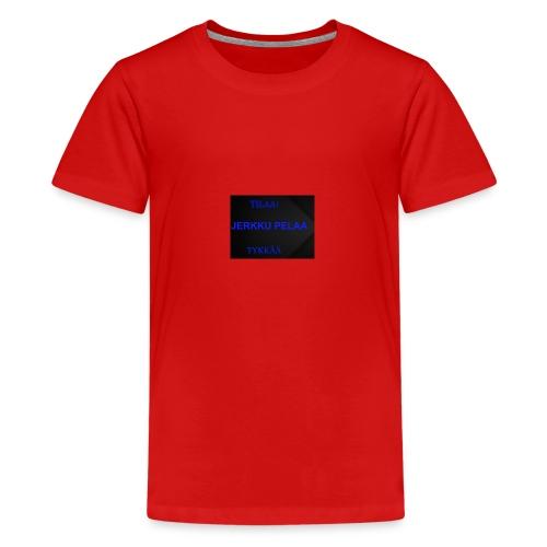 jerkku - Teinien premium t-paita