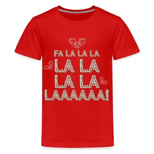 Fa la la la la la la la la, canzone natalizia - Maglietta Premium per ragazzi