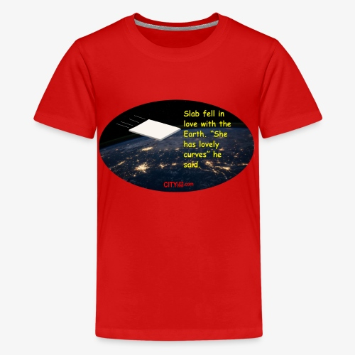 Slab and the Curvy Earth - Teenage Premium T-Shirt