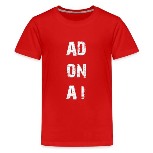 AD ON AI - Teenager Premium T-Shirt