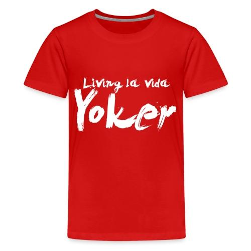 Living La Vida Yoker - Teenage Premium T-Shirt