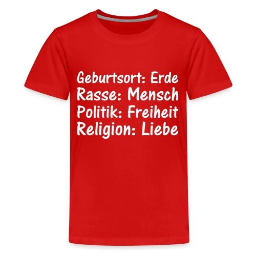 Geburtsort Rasse Politik Religion - Teenager Premium T-Shirt