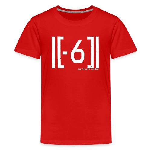 Six Floors Under White - Teenage Premium T-Shirt