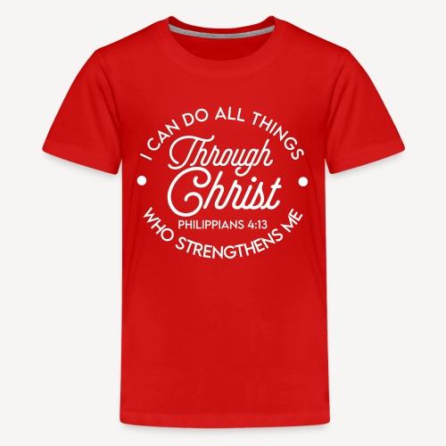 Philippians 4:13 - Teenage Premium T-Shirt