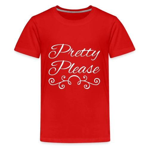 Pretty Please - Teenage Premium T-Shirt
