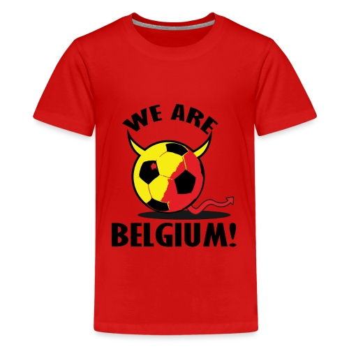 We Are Belgium - Teenager Premium T-shirt