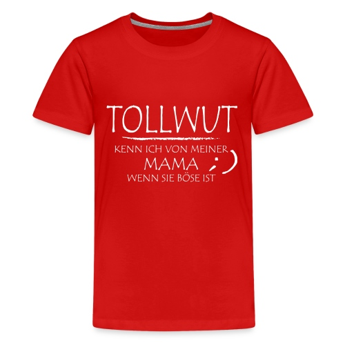 Tollwut mama - Teenager Premium T-Shirt