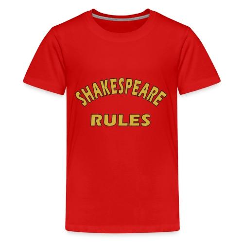 Shakespeare Rules - Teenage Premium T-Shirt