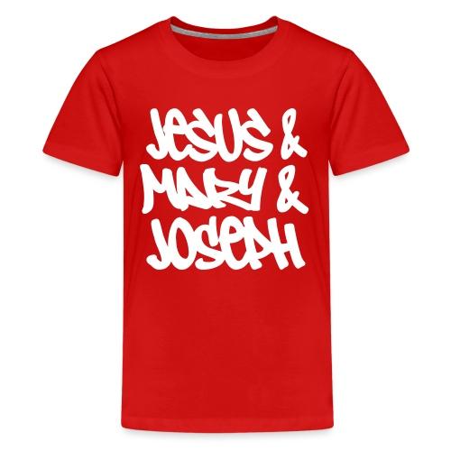 JESUS MARY AND JOSEPH - Teenage Premium T-Shirt