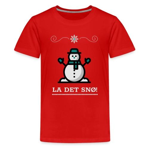 La det snø - Premium T-skjorte for tenåringer