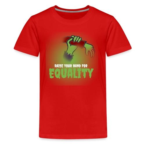 Raise Your Hand - Teenage Premium T-Shirt