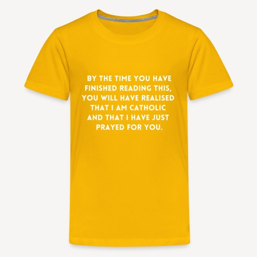 BY THE TIME YOU HAVE FINISHED.... - Teenage Premium T-Shirt