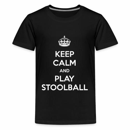 Keep Calm And Play Stoolball - Teenage Premium T-Shirt