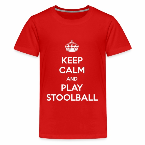Keep Calm And Play Stoolball - Teenage Premium T-Shirt