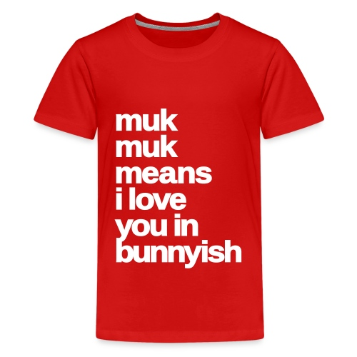 muk means i love you bunny hase kaninchen ostern - Teenager Premium T-Shirt