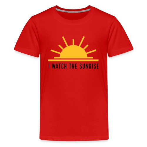 I WATCH THE SUNRISE - Teenage Premium T-Shirt
