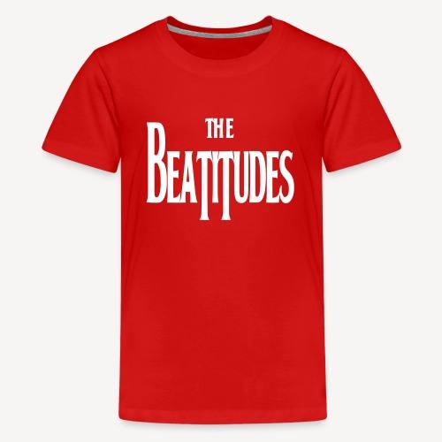 THE BEATITUDES - Teenage Premium T-Shirt
