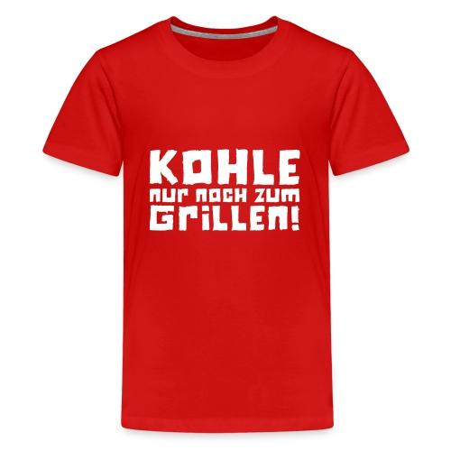 Kohle nur noch zum Grillen - Logo - Teenager Premium T-Shirt
