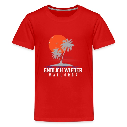 Endlich wieder Mallorca! Mallorca - Geschenkidee - Teenager Premium T-Shirt