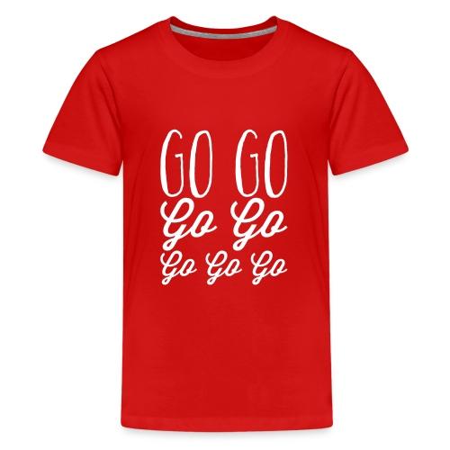 Go Go Go Go Go Go Go - Teenage Premium T-Shirt