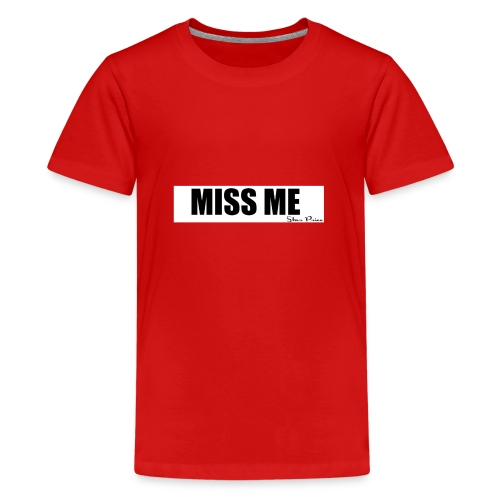 MISS ME - Teenage Premium T-Shirt