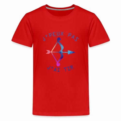 J'peux pas j'ai Tir - T-shirt Premium Ado