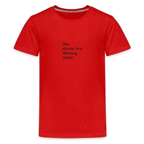 Hier könnte Ihre Werbung stehen schwarz - Teenager Premium T-Shirt