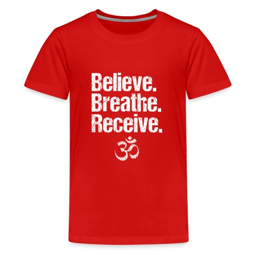 Believe Breathe Receive - Teenager Premium T-Shirt