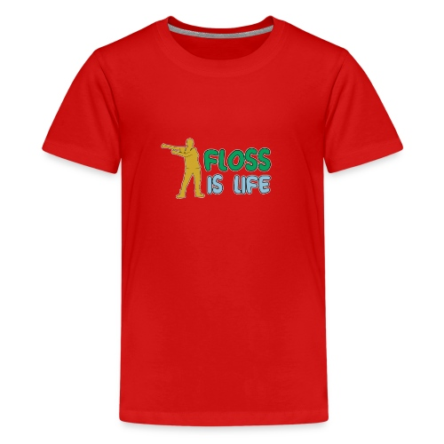 floss is life - Teenager Premium T-Shirt