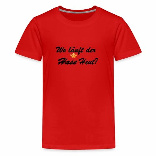 Wo läuft der Hase Heut? - Teenager Premium T-Shirt